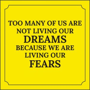career change quote - Are we living our fears?